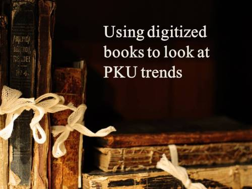 Using digitized books to look at PKU trends